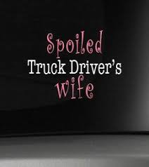 Pin By Heather Harr On Truckers Wife Truck Driver Wife Trucker Quotes Truck Driver Quotes