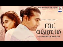 dil chahte ho song jubin