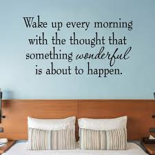 Winston Porter Gritton Wake Up Every Morning With The Thought That Something Wonderful Is About To Happen Wall Decal Reviews Wayfair