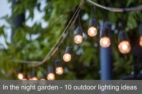 In The Night Garden 10 Outdoor Lighting Ideas Waltons Blog Waltons