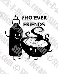 Pho Ever Friends Vinyl Decal Sticker Free Usa Shipping Ebay