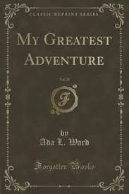 My Greatest Adventure, Vol. 25 (Classic Reprint) : Ada L Ward :  9781330860663