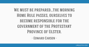 we must be prepared the morning home rule passes ourselves to