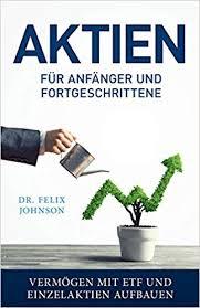 Aktien für Anfänger und Fortgeschrittene - Vermögen mit ETF und ...
