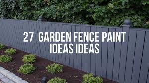 27 Garden Fence Paint Ideas Ideas Youtube