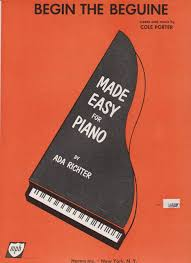 Sheet Music Begin The Beguine Made Easy For Piano: Cole Porter & Ada  Richter: Amazon.com: Books