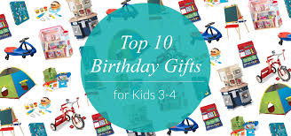 top 10 birthday gifts for kids ages 3 4