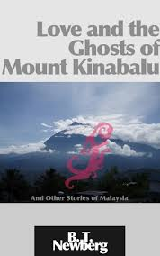 love and the ghosts of mount kinabalu and other stories of