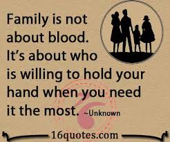 family are people willing to hold your hand when you need it