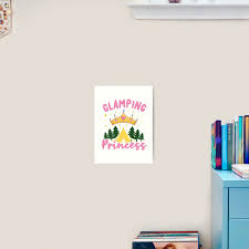Glamping Princess For Glampers And Campers Art Print By Gonecamping Redbubble