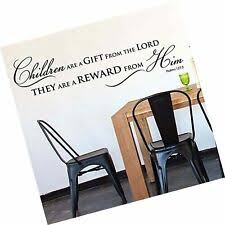 Wall Decal Quote Psalm 127 3 Children Are A Gift From The Lord Scripture W15 For Sale Online Ebay