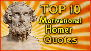top homer quotes inspirational quotes iliad and odyssey