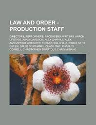 Law and Order - Production staff: Directors, Performers, Producers ...