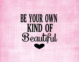 Be Your Own Kind Of Beautiful Decal Perm Vinyl Personalize Etsy Vinyl Personalized Be Your Own Kind Of Beautiful Rtic Tumblers