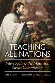 Teaching All Nations: Interrogating the Matthean Great Commission ...
