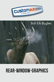 Improve Your Vehicle S Looks With Self Adhesive Bull Elk Bugles Stickers In 2020 Window Graphics Rear Window Back Window Decals