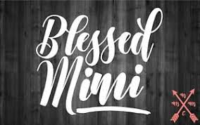 Blessed Mimi Saying Quote Sticker Decal Laptop Yeti Car Tumbler Cup Macbook Ebay