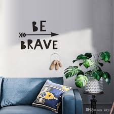 Be Brave Inspirational Wall Stickers For Kids Room Baby Bedroom Decor Nursery Home Decor Bathroom Wall Decals Bathroom Wall Stickers From Kity12 1 71 Dhgate Com