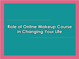 ppt role of makeup course in