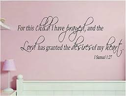Amazon Com 1 Samuel 1 27 For This Child I Have Prayed Vinyl Wall Decal Home Kitchen