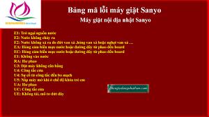 Bảng mã lỗi máy giặt nội địa nhật Sanyo