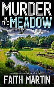 Murder in the Meadow (DI Hillary Greene, #7) by Faith Martin