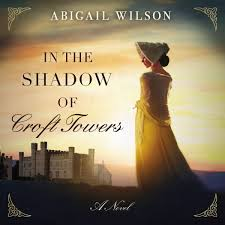 In the Shadow of Croft Towers by Abigail Wilson Audiobook Download ...