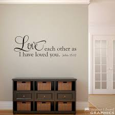 John 15 12 Decal Scripture Wall Decal Love Each Other As I Have Love You Wall