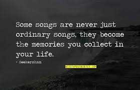 memories and songs quotes top famous quotes about memories and