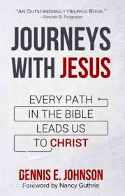 Journeys With Jesus by Dennis E Johnson | Koorong