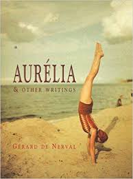 Amazon.com: Aurelia & Other Writings (9781878972095): De Nerval ...