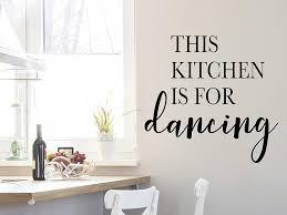 Amazon Com Story Of Home Llc This Kitchen Is For Dancing Vinyl Wall Decal Kitchen Wall Decal Pantry Door Decal Home Kitchen