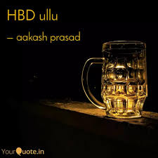 HBD ullu | Quotes & Writings by aakash prasad | YourQuote