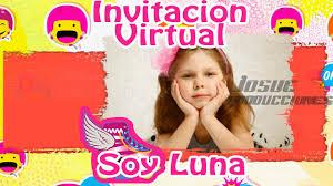 Invitacion Virtual Soy Luna Youtube