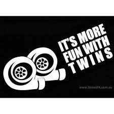 Its More Fun With Twins Sticker Decal Twin Turbo For Audi Bmw Supra Su Street Fx Motorsport Graphics