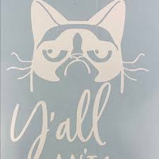 Handmade Other Grumpy Cat Yall Aint Right White Vinyl Decal Poshmark