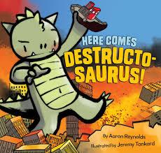 Here Comes Destructosaurus!: Reynolds, Aaron, Tankard, Jeremy:  9781452124544: Amazon.com: Books