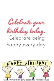 birthday quotes celebrate your birthday today celebrate being