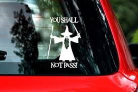 You Shall Not Pass Vinyl Car Decal Sticker For Your Car Etsy In 2020 Car Decals Vinyl Car Decals Laptop Decal