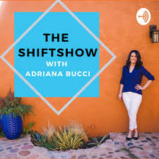 The Shiftshow with Adriana Bucci • A podcast on Anchor