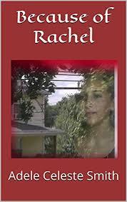 Amazon.com: Because of Rachel eBook: Adele Celeste Smith: Kindle Store