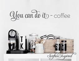 You Can Do It Coffee Vinyl Wall Decal Art Phrase Quote Surface Inspired Home Decor Wall Decals Wall Art Wooden Letters