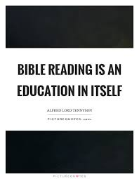 bible reading is an education in itself picture quotes