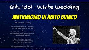 Billy Idol - White wedding -Traduzione italiano + testo inglese ...