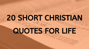 short christian quotes to hep you live a better christian life