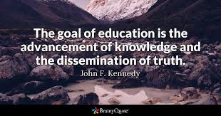 john f kennedy the goal of education is the advancement