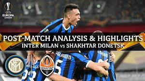 Inter Milan vs Shakhtar Donetsk   Post Match Analysis and Highlights
