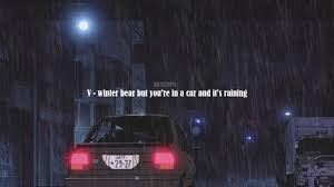 winter bear but you re in a car and it s raining