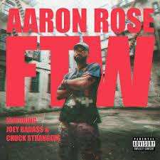 FTW (feat. Joey Bada$$ & Chuck Strangers)/Aaron Rose 試聴・音楽 ...