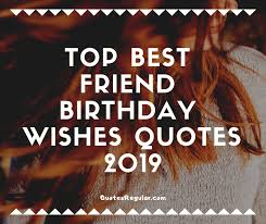 birthday wishes quotes for friends and bestfriends quoteshine